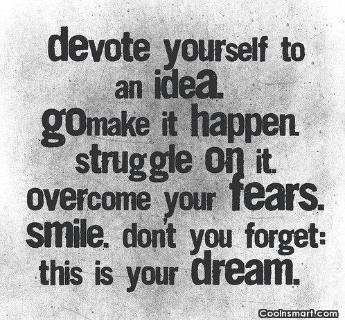 Perseverance Quote: Devote yourself to an idea. Go make...