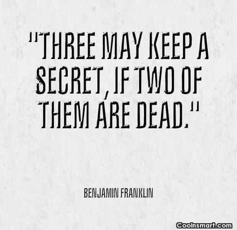 Secrets Quote: Three may keep a secret, if two...