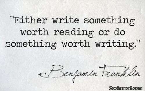 Writing Quote: Either write something worth reading or do...