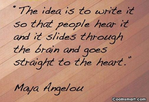 Writing Quote: The idea is to write it so...
