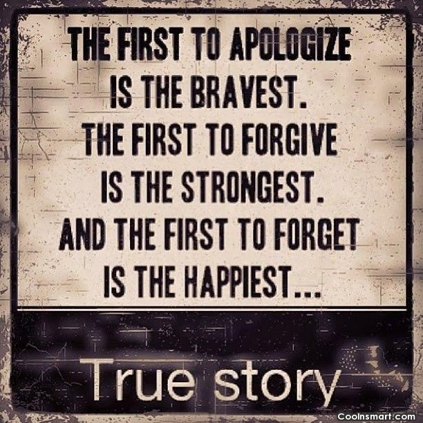 Forgiveness Quote: The first to apologize is the bravest...