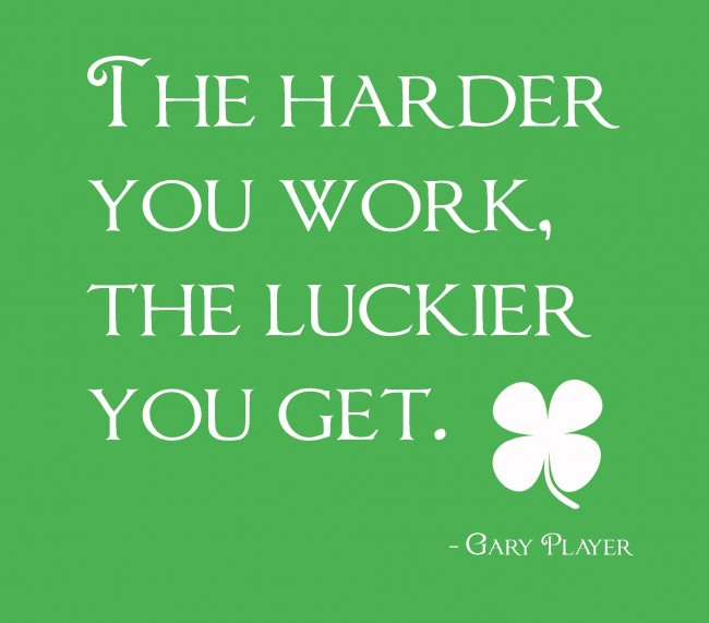 Hard Work Quote: The harder you work, the luckier you...