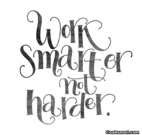 Work Quote: Work smarter not harder.