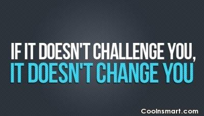 Exercise Quote: If it doesn't challenge you, it doesn't...