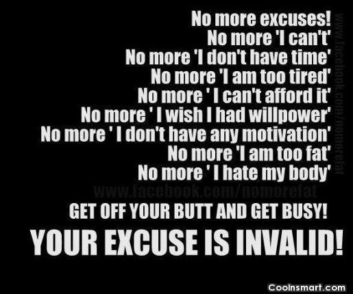 "Exercise Quote: No more excuses! No more ""I can't""..."