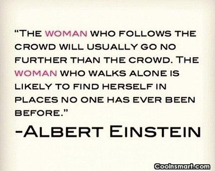 Women Quote: The women who follows the crowd will...