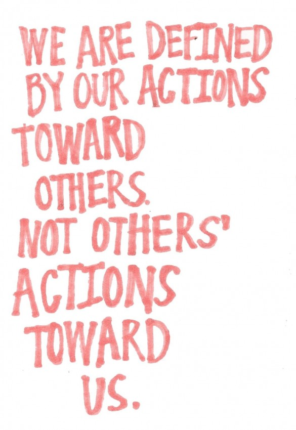 Character Quote: We are defined by our actions toward...