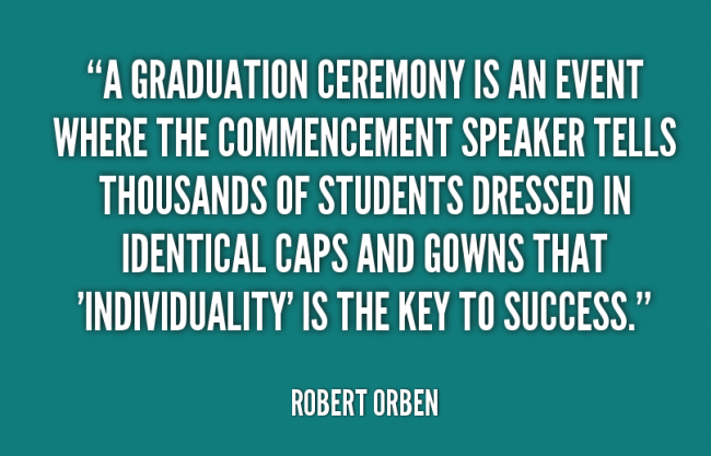 Quote: A graduation ceremony is an event where...
