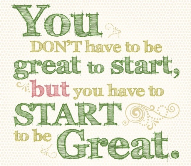 Inspirational Quote: You don't have to be great to...