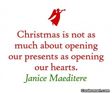 Christmas Quote: Christmas is not as much about opening...