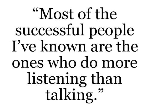 Communication Quote: Most of the successful people I've known...
