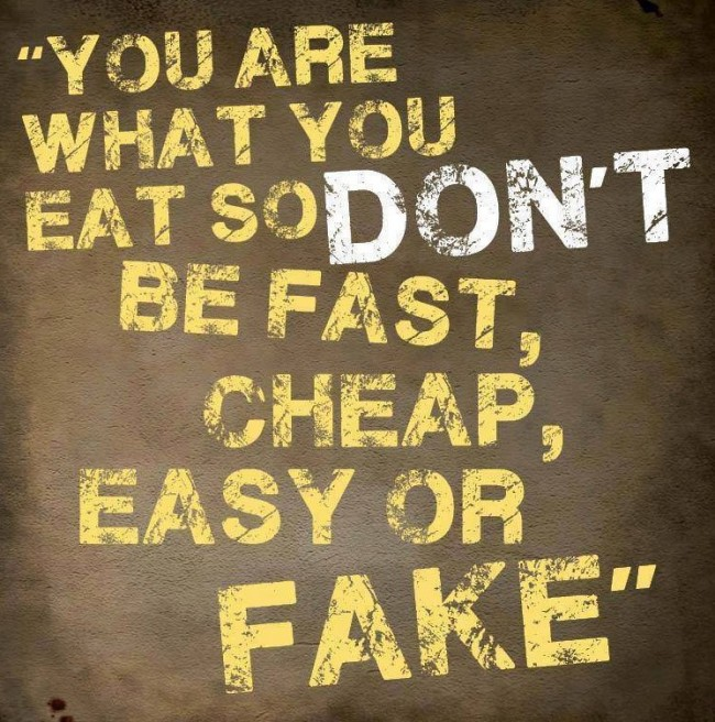 Food Quote: You are what you eat, so don't...