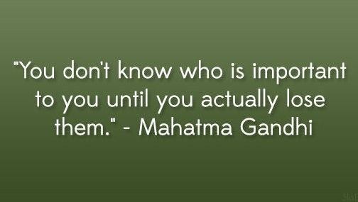 Quote: You don't know who is important to...