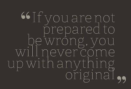Originality Quote: If you are not prepared to be...