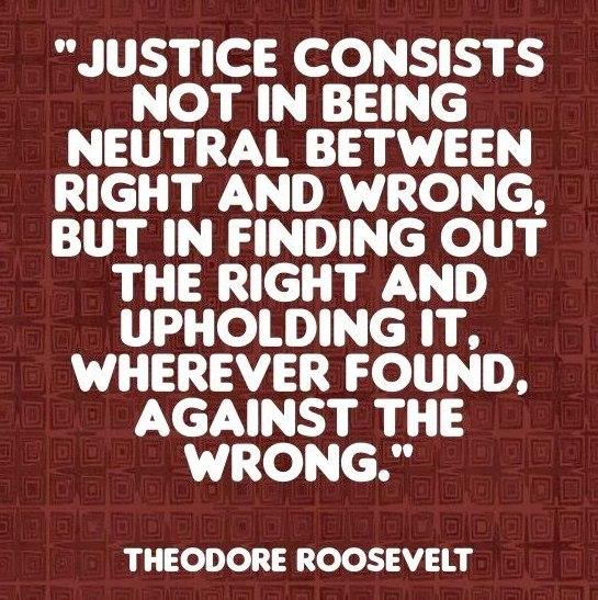 Justice Quote: Justice consists not in being neutral between...