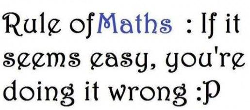 Rule of Maths : If it seems...