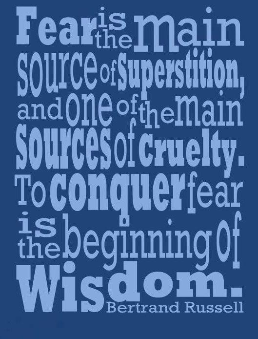 Fear Quote: Fear is the main source of superstition,...
