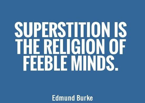 Superstition Quote: Superstition is the religion of feeble minds....
