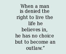 Crime Quote: When a man is denied the right...