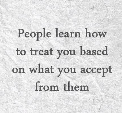 People Quote: People learn how to treat you based...