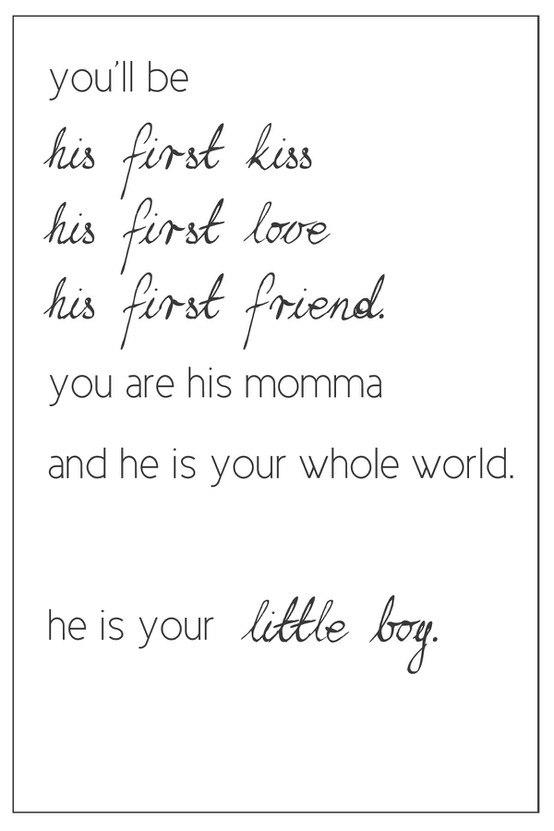 Son Quote: You'll be his first kiss, his first...