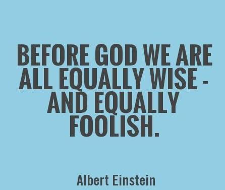 Equality Quote: Before God we are all equally wise...