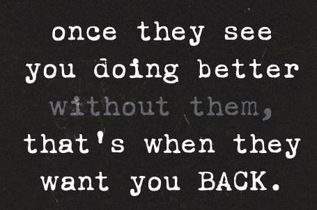 Break Up Quote: Once they see you're doing better without...