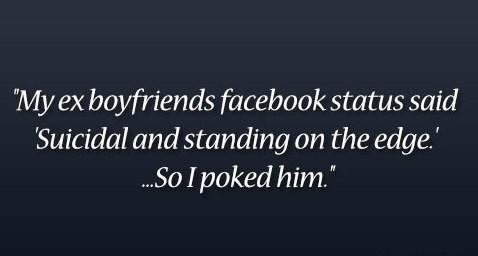 "Ex Quote: My ex boyfriend's Facebook status said ""Suicidal..."