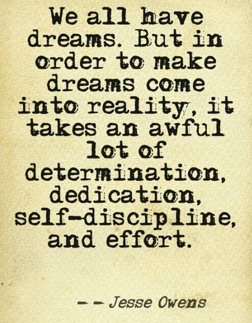 Determination Quote: We all have dreams. But in order...