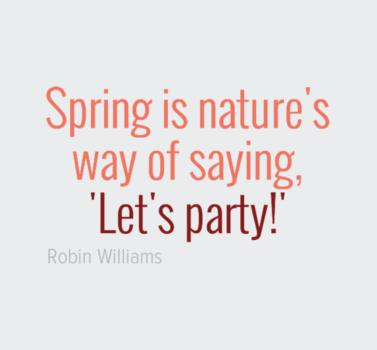 "Spring Quote: Spring is nature's way of saying, ""Let's..."
