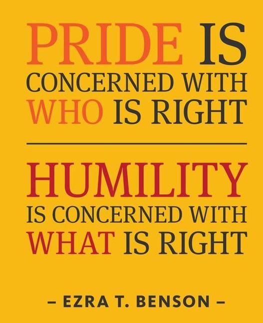 Pride Quote: Pride is concerned with who is right....