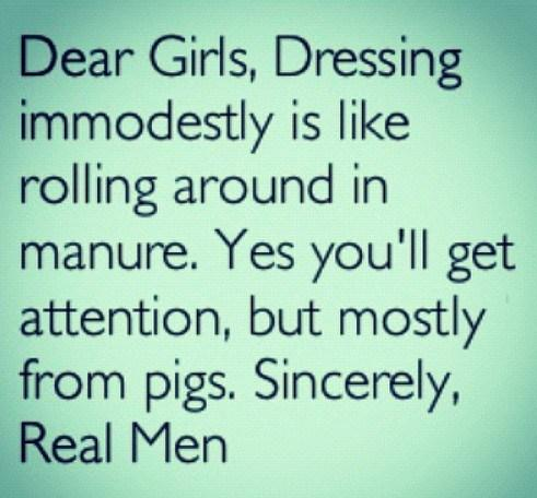 Girly Quote: Dear Girls, Dressing immodestly is like rolling...