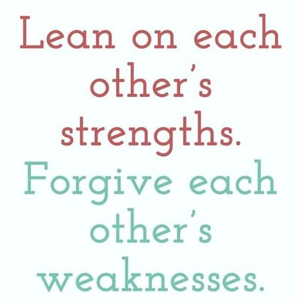 Anniversary Quote: Lean on each others' strengths. Forgive each...