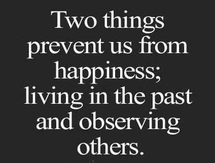 Happiness Quote: Two things prevent us from happiness; living...