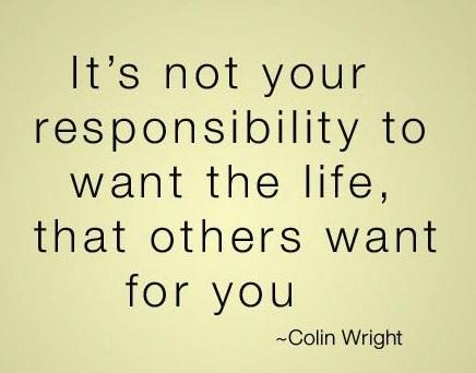 Images Quote: It's not your responsibility to want the...