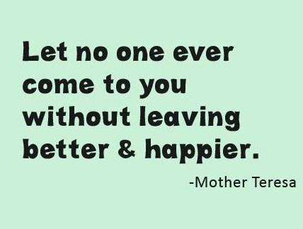 Kindness Quote: Let no one ever come to you...