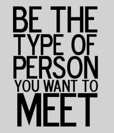 Wise Quote: Be the type of person you want...