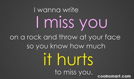Missing You Quote: I wanna write I miss you on...