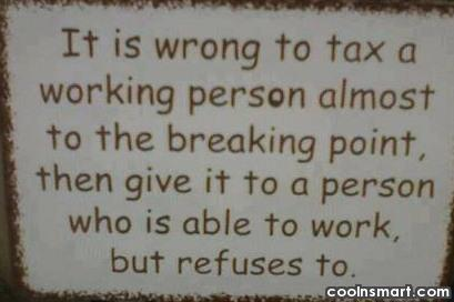 It is wrong to tax a working...