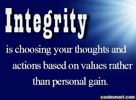 Integrity Quote: Integrity is choosing your thoughts and actions...