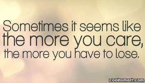 Images Quote: Sometimes it seems like the more you...