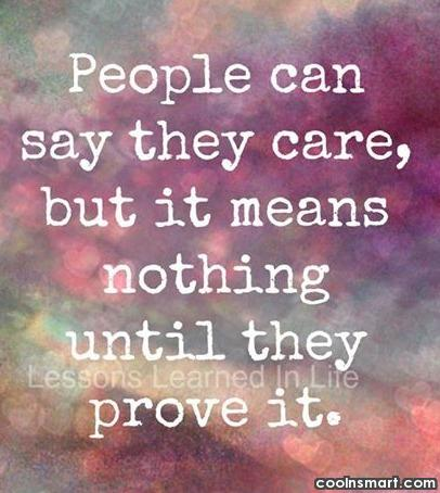 Care Quote: People can say they care, but it...