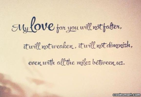Long Distance Relationship Quote: My love for you will not falter,...