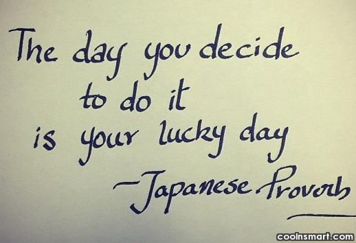The day you decide to do it...