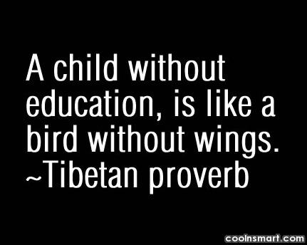 Education Quote: A child without education is like a...