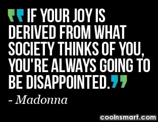 Joy Quote: If your joy is derived from what...