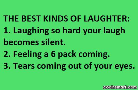 Images Quote: The best kinds of laughter: 1. Laughing...
