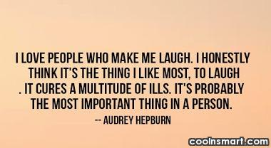 I love people who make laugh. I...