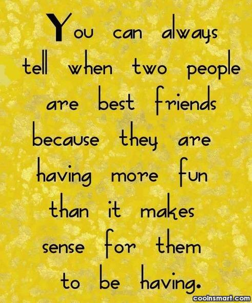 Best Friend Quote: You can always tell when two people...