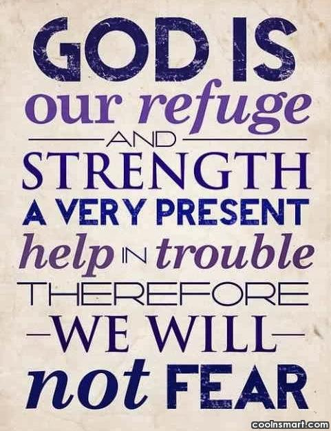 God Quote: God is our refuge and strength. A...